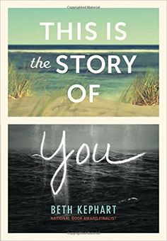 Amazon.com: This Is the Story of You (9781452142845): Beth Kephart: Books