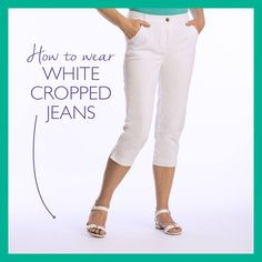 How to style those summer favourites - white cropped jeans #styleguide #fashiontips
