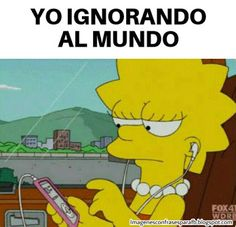 Imagenes Bonitas: Memes en Español de Lisa Simpson - Yo ignorando al mundo #memes #memesenespañol #memesdaily Simpsons Frases, Memes Simpsons, Lisa Simpsons, Memes Blackpink, Real Memes, Funny Memes, English Memes, Spanish Memes, Animal Crossing Funny