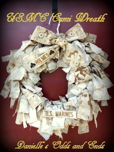 Danielle's Odds and Ends: Military Cami Wreath DIY Instructional Tutorial USMC marine corps marines Air Force navy army troops support deployed deployment made from 2 cami blouses and chevrons