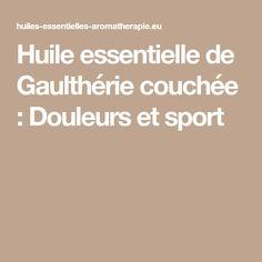 Huile essentielle de Gaulthérie couchée : Douleurs et sport