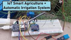 Agriculture, Automatic Irrigation System, Iot Projects, Wifi Connect, Humidity Sensor, Coding, Technology, Homestead, Innovation