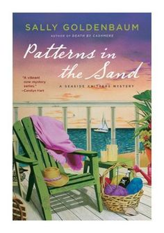 Patterns in the Sand (2009) (The second book in the Seaside Knitters Mystery series) A novel by Sally Goldenbaum
