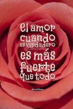 """""""El #Amor cuando es #Verdadero es más fuerte que todo"""". @candidman #Frases #Reflexion #Candidman"""