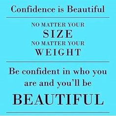 Confidence is beautiful. No matter your size. No matter your weight. Be confident in who you are and you'll be beautiful. Confident Women Quotes, Confident Woman, Work Quotes, Quotes To Live By, Deep Quotes, Daily Quotes, Life Quotes, Thursday Quotes, Girly
