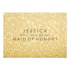 Will You Be My Maid of Honor Faux Gold Glitter