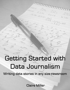 Getting started with data journalism does not require huge resources. The basic skills can help you develop data stories in any size newsroom. This book outlin… New Books, Books To Read, Data Visualization, Journalism, Get Started, This Book, Writing, Claire Miller, Journaling