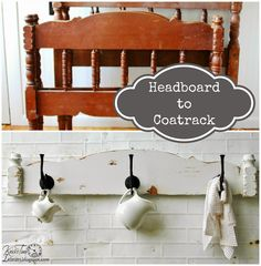 DIY - turn an old headboard into a unique Coat Rack  ~~~via Knick of    DIY Old Headboard to Country Farmhouse Coat/Display Rack !