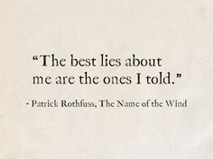 The Kingkiller Chronicle author Patrick Rothfuss is a master craftsman with words - and we have quotes to prove it. Literature Quotes, Writing Quotes, Book Quotes, Words Quotes, Wise Words, Me Quotes, Strong Quotes, Attitude Quotes, Sayings