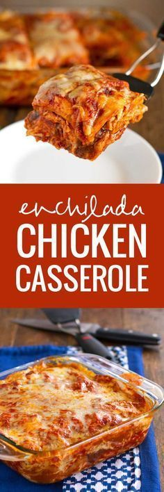 Chicken Enchilada Casserole (try with green sauce, corn tortillas and Mexican corn)