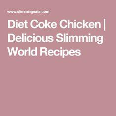 Diet Coke Chicken | Delicious Slimming World Recipes