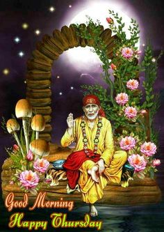 420 Amazing Sai Baba Images In 2019 Buen Dia Good Morning Good Day