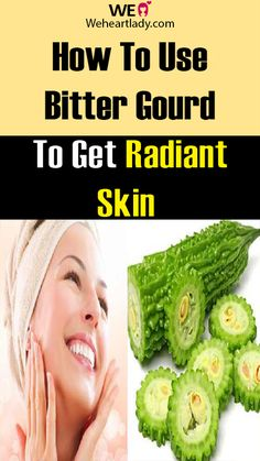 How To Use Bitter Gourd To Get Radiant Skin - Weheartlady Gout Diet, Bitter Melon, Acne Spots, Radiant Skin, Gourds, Being Used, Lady, Told You So, How To Get