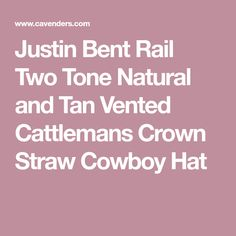 9bbe20dcf56 Justin Bent Rail Two Tone Natural and Tan Vented Cattlemans Crown Straw  Cowboy Hat Cowgirl Hats