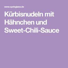 Kürbisnudeln mit Hähnchen und Sweet-Chili-Sauce