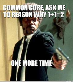 Ask me to reason one more time...  Common Core Fail.