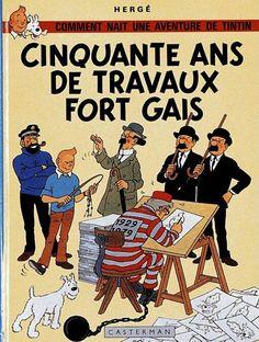 Hergé - Cinquante ans de travaux fort gais.