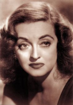 Bette Davis: LOVE her movies, very expressive eyes, also. A song to that effect done in the 80s.