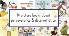 Children's books about perseverance and determination. Book list for kids to help with growth mindset.