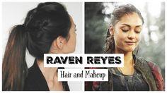 The 100 Raven Reyes/Braided Hair and Makeup Tutori