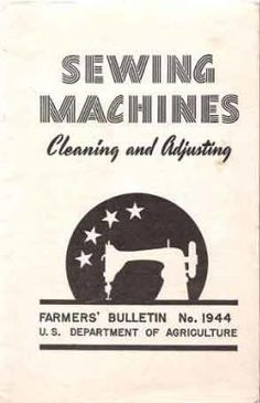 Downloads of classic Sewing Machine repair manuals.  Sewing machine cleaning and adjusting, book cover.