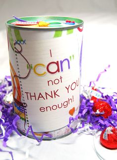 cool thank you gift...filled with candy and goodies...good for teacher at end of the year.