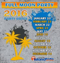 2016 Full Moon Party Dates, 2016 Thailand Full Moon Party, Koh Phangan, Koh Samui Dates. http://www.islandinfokohsamui.com