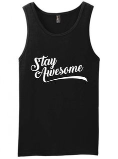 """Stay Awesome"" Men's Tank by Dpcted Apparel 