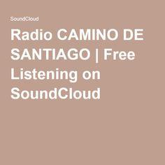 Radio CAMINO DE SANTIAGO | Free Listening on SoundCloud