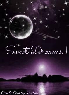 Sweet Dreams via Carol's Country Sunshine on Facebook