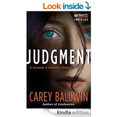 Judgment: A Cassidy & Spenser Thriller (Cassidy & Spenser Thrillers Book 1) - Kindle edition by Carey Baldwin. Romance Kindle eBooks @ Amazon.com.