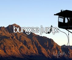 Go Bungee jumping! (:
