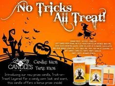 Get ready!!! Tomorrow our Trick Or treat prize candle comes out and you could be the grand prize winner!!!