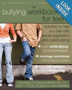 "The Bullying Workbook for Teens, Lohmann, Taylor, Kilpatrick. ""The Bullying Workbook for Teens incorporates cognitive behavioral therapy (CBT) to help ease anxiety, fear, stress, and other emotions associated with being bullied. The workbook is made up of 42 step-by-step self-help activities designed to help you learn anti-bullying tips and strategies, manage emotions such as anxiety, fear, anger, and depression, and learn constructive communication skills to help you express your feelings."""