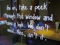 Window inspiration: Great message, especially if your windows are obscured by sunlight or window tinting. INVITE them to cup their hands around their eyes and leave nose prints! Store Front Windows, Retail Windows, Branding, Store Window Displays, Retail Displays, Salon Window Display, Display Windows, Retail Signage, Shop Signage