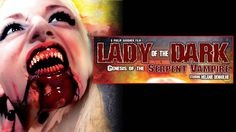 """FULL MOVIE! Lady of the Dark: """"Genesis of the Serpent Vampire"""" (2011)   Jerry's Hollywoodland Amusement And Trailer Park"""