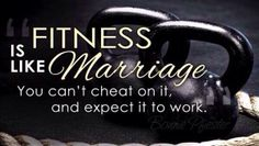 Fitness is like marriage you have to work at it! #weightloss #weight #Getfit #fitness