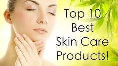 Top 10 Best Skin Care Products!