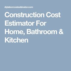 Attractive Construction Cost Estimator For Home, Bathroom U0026 Kitchen