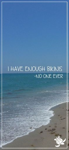 I have enough bikinis. said no one ever | find me everywhere http://about.me/southfloridah2o