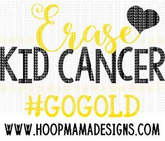 Erase Kid Cancer #GoGold SVG DXF eps and png Files for Cutting Machines Cameo or Cricut
