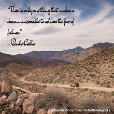 """There is only one thing that makes a dream impossible to achieve; the fear of failure."" - Paulo Coelho"