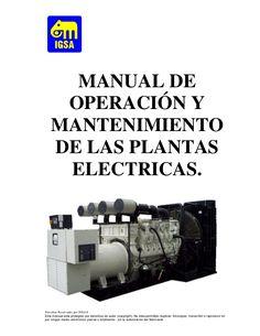 MANUAL DE     OPERACIÓN Y    MANTENIMIENTO    DE LAS PLANTAS     ELECTRICAS.Derechos Reservados por IGSA®Este manual esta ...