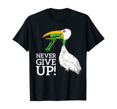 Never give up stork and frog T-Shirt Frog T Shirts, Stork, Shirt Price, Giving Up, Branded T Shirts, Never Give Up, Different Fabrics, Fashion Brands, Digital Prints