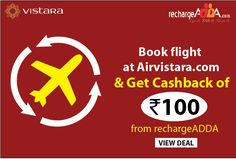Book Flight at Airvistra.com & Get cashback of 100 from recharge ADDA