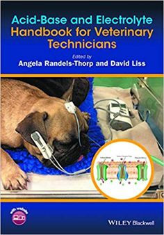 """Read """"Acid-Base and Electrolyte Handbook for Veterinary Technicians"""" by available from Rakuten Kobo. Acid-Base and Electrolyte Handbook for Veterinary Technicians provides an easy to understand yet comprehensive approach . Veterinarian Education, Horse Care Tips, Acid Base, Management Books, Nursing Books, Veterinary Medicine, Veterinary Technician, Continuing Education, Physiology"""