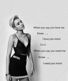 Baby, can you hear me when I'm crying out for you? I'm scared, so scared. But when you're near me I feel like I'm standing with an army of men armed with weapons. #Miley