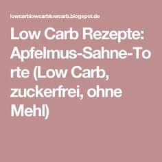 Low Carb Rezepte: Apfelmus-Sahne-Torte (Low Carb, zuckerfrei, ohne Mehl)