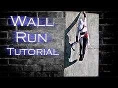 How to Wall Run - Assassins Creed Parkour Style (+playlist)