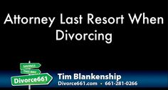 """Attorney Last Resort When Divorcing 